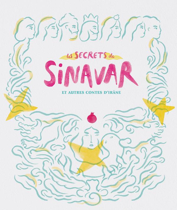 Les secrets de Sinavar et autres contes d'Irâne (2019)
